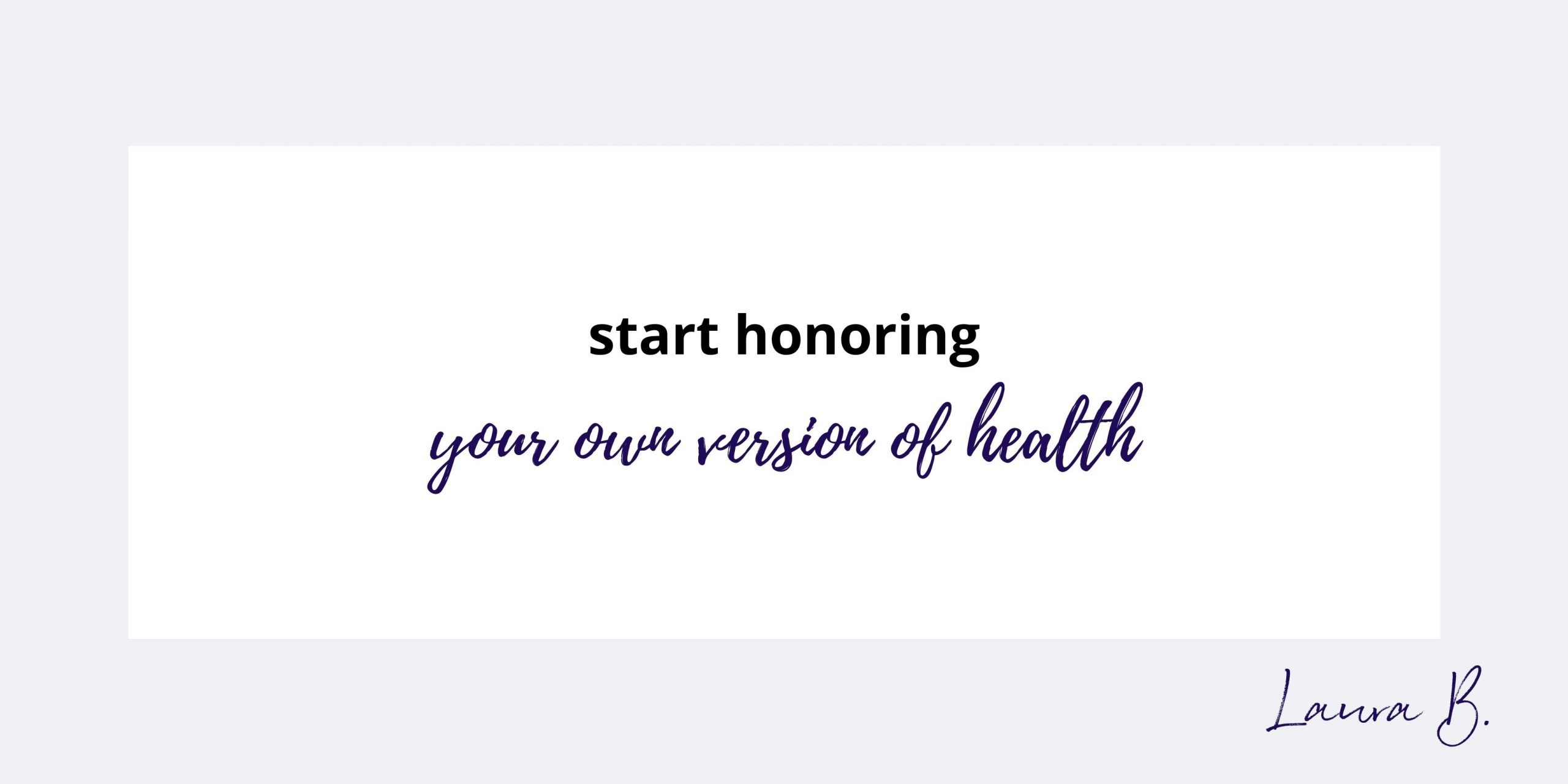 start honoring your own version of health