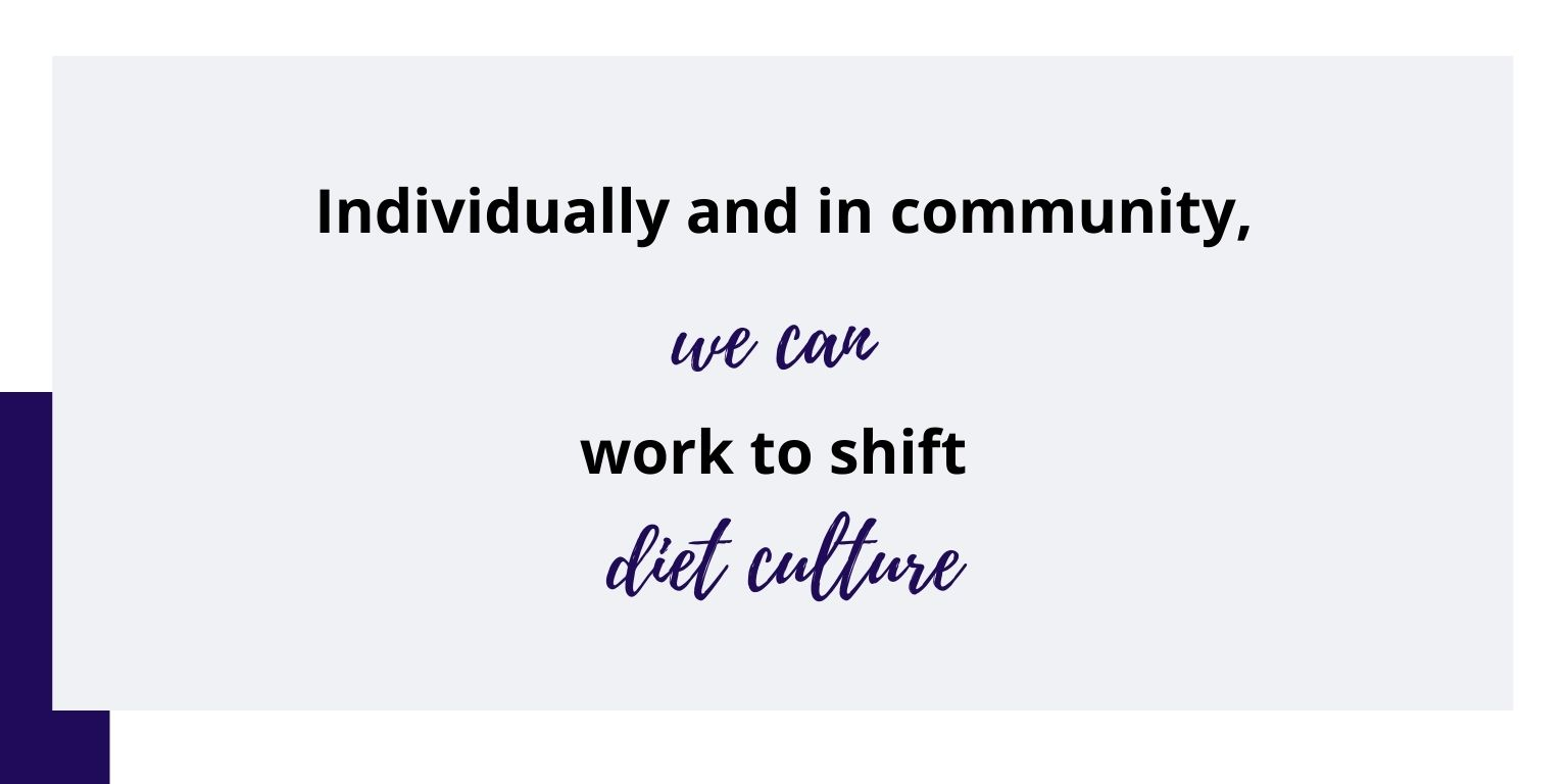 Individually and in community, we can work to shift diet culture